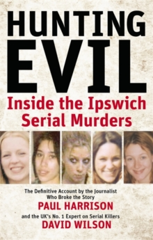 Hunting Evil : Inside the Ipswich Serial Murders, Paperback