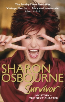 Sharon Osbourne Survivor : My Story - The Next Chapter, Paperback