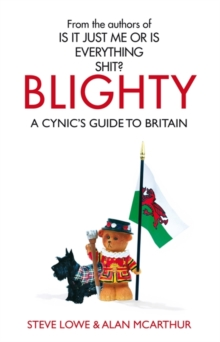 Blighty : The Quest for Britishness, Britain, Britons, Britishness and the British, Paperback