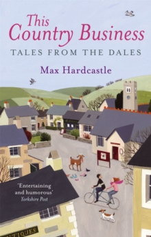 This Country Business : Tales from the Dales, Paperback