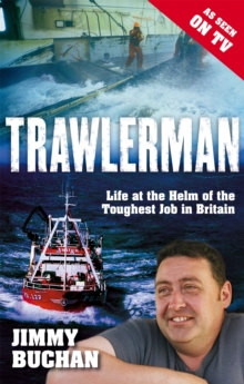 Trawlerman : Life at the Helm of the Toughest Job in Britain, Paperback