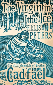 The Virgin in the Ice : The Sixth Chronicle of Brother Cadfael, Paperback Book