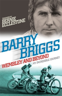 Wembley and Beyond : My Incredible Journey, Paperback Book