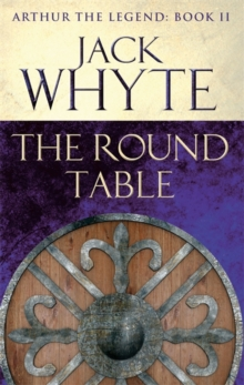 The Round Table : Legends of Camelot 9 (Arthur the Legend - Book II), Paperback