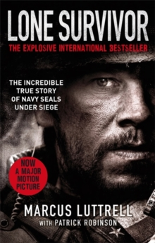 Lone Survivor : The Incredible True Story of Navy SEALs Under Siege, Paperback