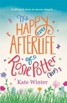 The Happy Ever Afterlife of Rosie Potter (RIP), Paperback Book