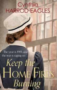 Keep the Home Fires Burning : War at Home, 1915, Paperback Book