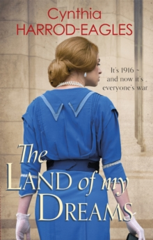 The Land of My Dreams : War at Home, 1916, Paperback