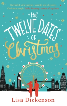 The Twelve Dates of Christmas : The Complete Novel, Paperback