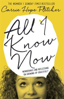 All I Know Now : Wonderings and Reflections on Growing Up Gracefully, Hardback