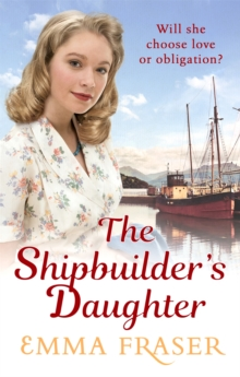 The Shipbuilder's Daughter : A beautifully written, satisying and touching saga novel, Paperback Book