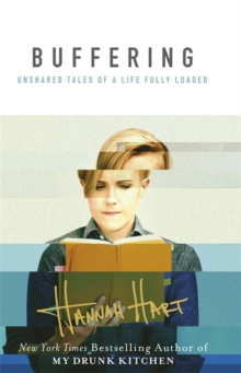 Buffering : Unshared Tales of a Life Fully Loaded, Hardback