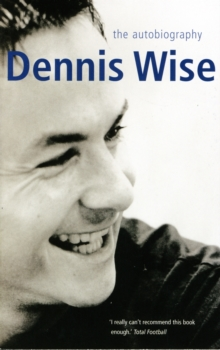 Dennis Wise Autobiography, Paperback