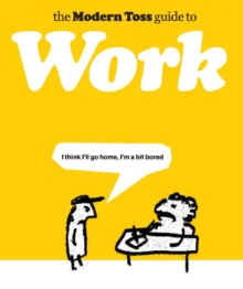 The Modern Toss Guide to Work, Hardback