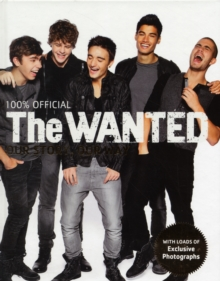 The Wanted : Our Story, Our Way: 100% Official, Hardback