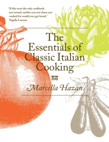 The Essentials of Classic Italian Cooking, Hardback