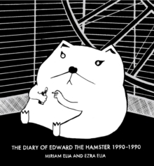 The Diary of Edward the Hamster, 1990 to 1990, Hardback