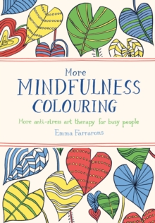 More Mindfulness Colouring : More Anti-Stress Art Therapy for Busy People, Paperback