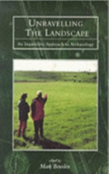 Unravelling the Landscape : Inquisitive Approach to Archaeology, Paperback Book