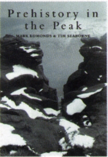 Prehistory in the Peak, Paperback