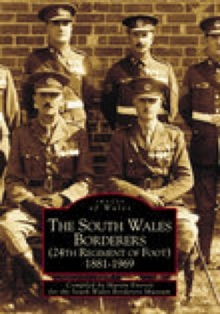 The South Wales Borderers 1881-1969, Paperback