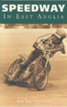 Speedway in East Anglia, Paperback Book