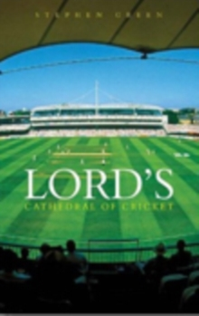 Lord's : Cathedral of Cricket, Hardback