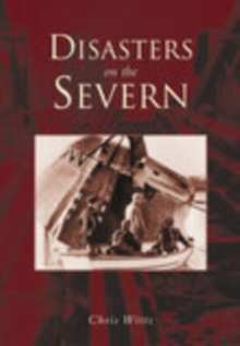 Disasters on the Severn, Paperback