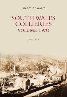 South Wales Collieries : Volume 2, Paperback