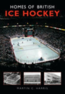 Homes of British Ice Hockey, Paperback