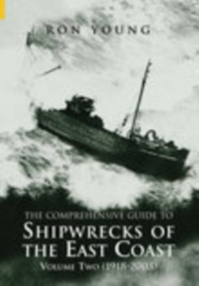 The Shipwrecks of the East Coast : 1918-2000 Vol. 2, Paperback