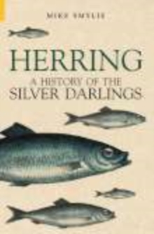 Herring : A History of the Silver Darlings, Paperback Book