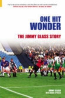 One Hit Wonder : The Jimmy Glass Story, Paperback Book