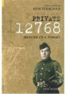 Private 12768 : Memoir of a Tommy, Paperback