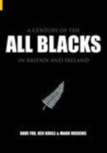 A Century of the All Blacks : In Britain and Ireland, Paperback Book