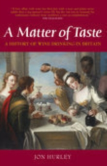 Matter of Taste : A History of Wine Drinking in Britain, Hardback
