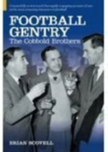 Football Gentry : The Cobbold Brothers, Hardback