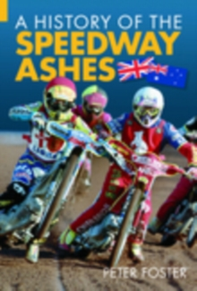 The History of the Speedway Ashes : England V Australia, Paperback Book