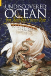 The Undiscovered Ocean : From Marco Polo to Francis Drake, Paperback