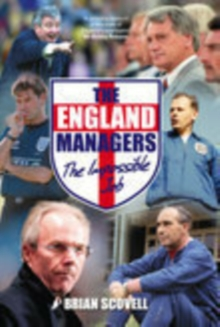 The England Managers : The Impossible Job, Paperback