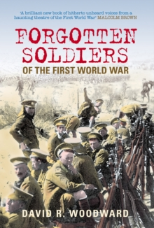 Forgotten Soldiers of the First World War : Lost Voices from the Middle Eastern Front, Hardback