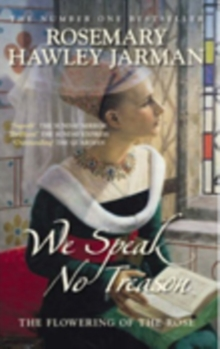 The We Speak No Treason : The Flowering of the Rose, Paperback