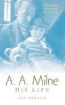 A.A. Milne : His Life, Paperback Book