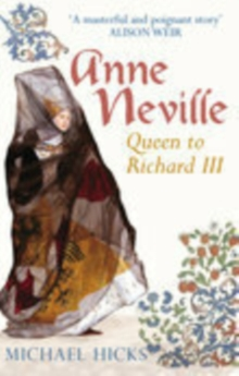 Anne Neville : Queen to Richard III, Paperback
