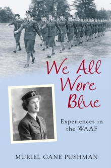 We All Wore Blue : Experiences in the WAAF, Paperback