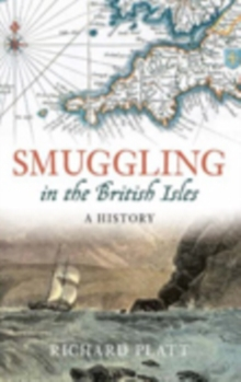 Smuggling in the British Isles : A History, Hardback