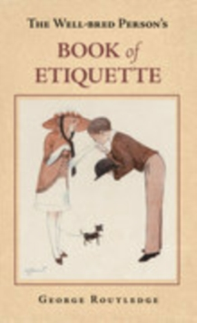 The Well Bred Person's Book of Etiquette, Hardback Book