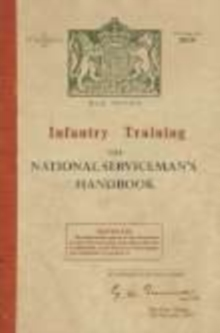 The Infantry Training : The National Serviceman's Handbook, Hardback
