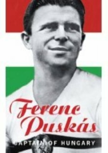 Ferenc Puskas : Captain of Hungary, Paperback