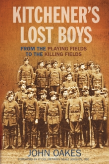 Kitchener's Lost Boys : From The Playing Fields to The Killing Fields, Hardback